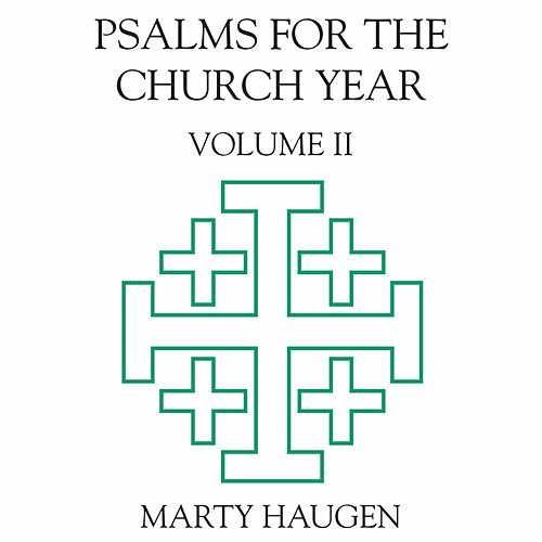 Psalms for the Church Year, Vol. 2 by Marty Haugen