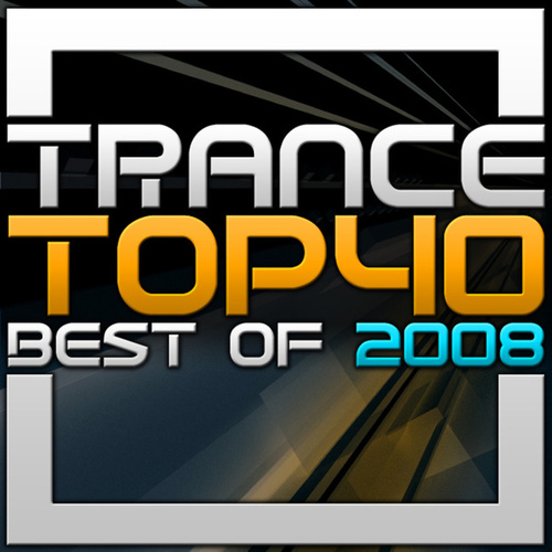 Trance Top 40 - Best Of 2008 von Various Artists