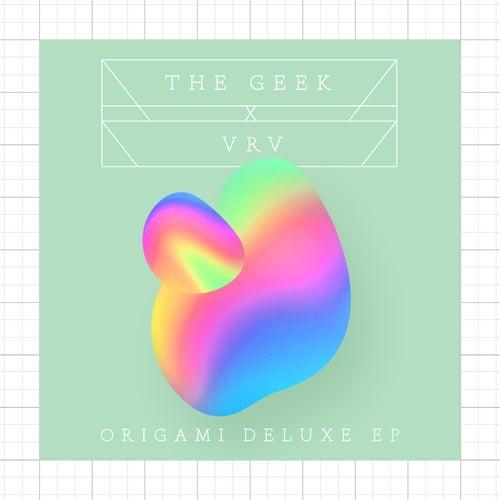Origami (Deluxe EP) von The Geek x Vrv