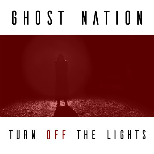 Turn off the Lights by Ghost Nation