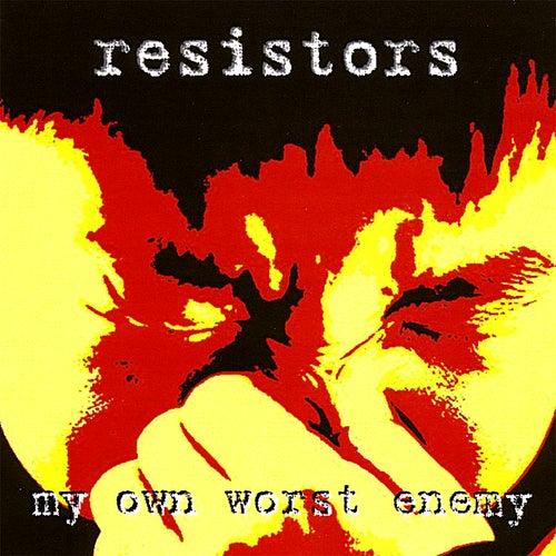 My Own Worst Enemy by Resistors