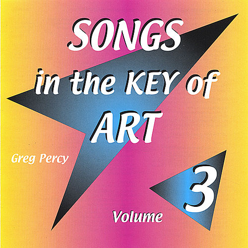 Songs in the Key of Art Volume 3 by Greg Percy