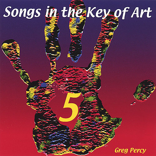 Songs in the Key of Art Volume 5 by Greg Percy