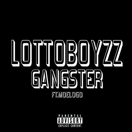 Gangster (feat. Moelogo) by LottoBoyzz
