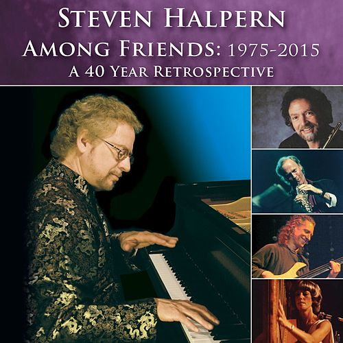 Among Friends: 1975-2015 by Steven Halpern