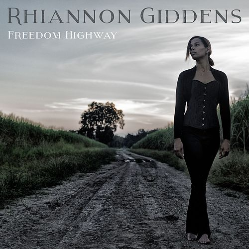 Freedom Highway by Rhiannon Giddens
