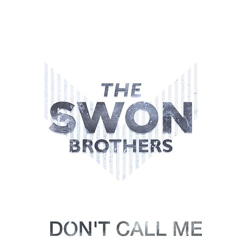 Don't Call Me von The Swon Brothers