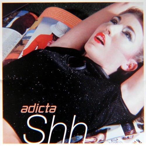 Shh by Adicta