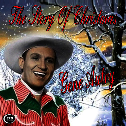 The Story Of Christmas by Gene Autry