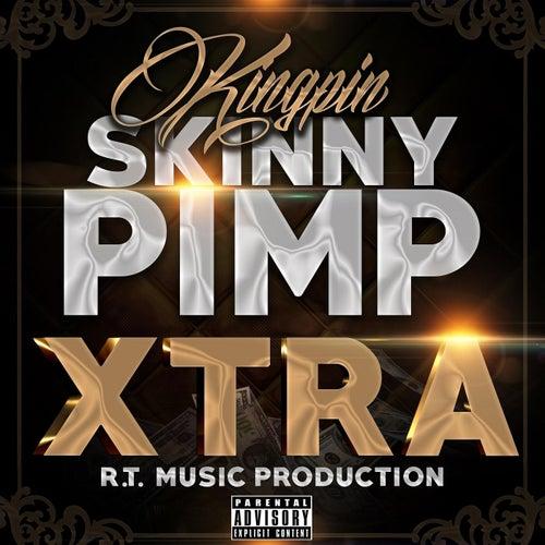 Xtra von Kingpin Skinny Pimp