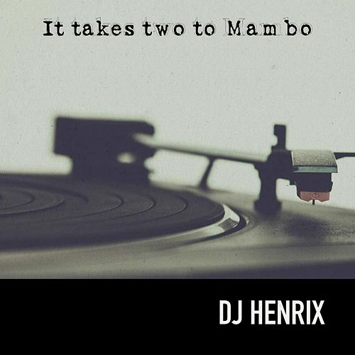 It Takes Two to Mambo von DJ Henrix