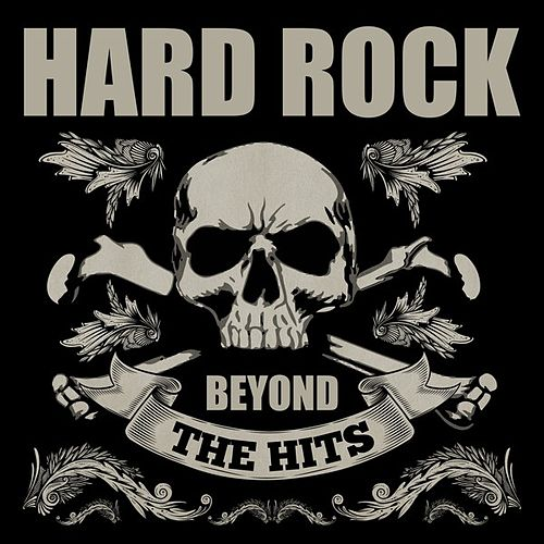 Hard Rock Beyond the Hits by Various Artists