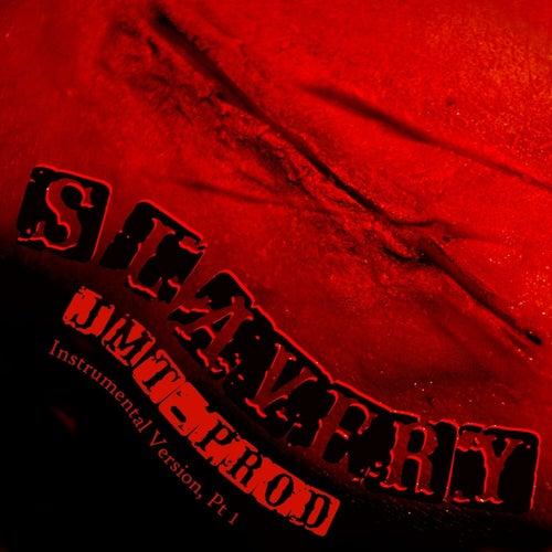Slavery, Pt. 1 (Instrumental Version) de Jmt-Prod