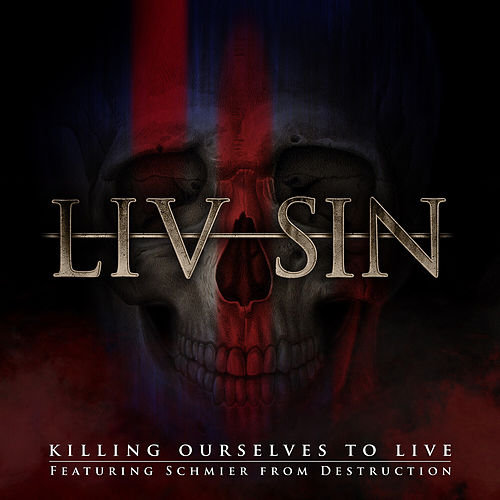 Killing Ourselves to Live by Liv Sin