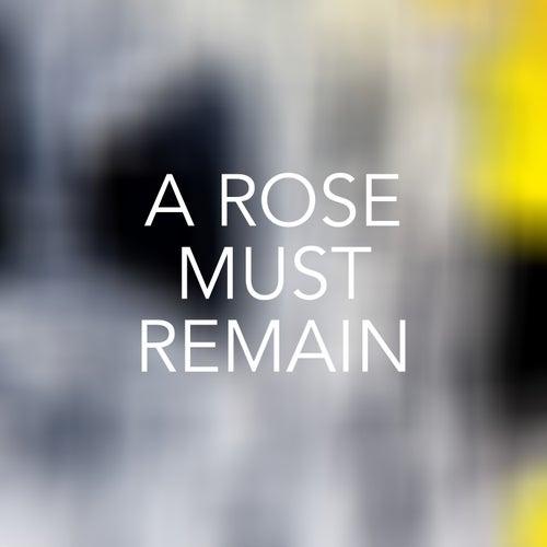 A Rose Must Remain di Various Artists