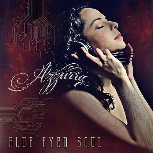 Blue Eyed Soul by Azzurra