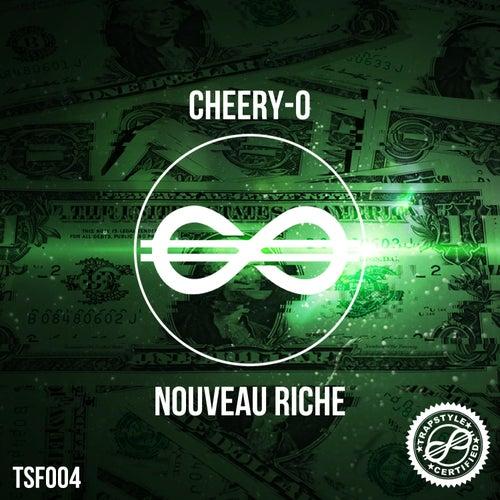 Nouveau Riche de Cheery-O