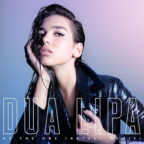Be The One (Netsky Remix) de Dua Lipa