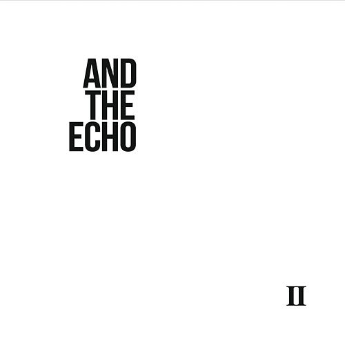 II by And the Echo