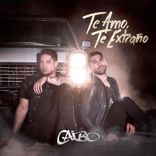 Te Amo, Te Extraño by Caibo