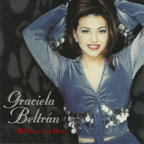Robame un Beso de Graciela Beltrán