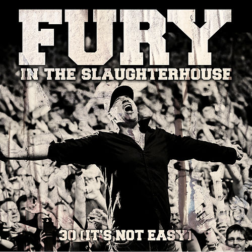30 (it´s Not Easy) von Fury In The Slaughterhouse