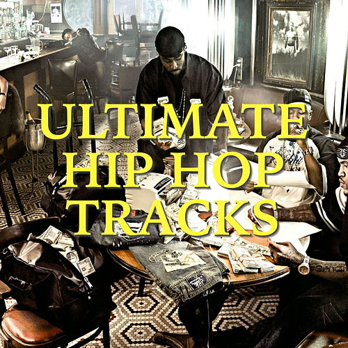 Ultimate Hip Hop Tracks by Various Artists