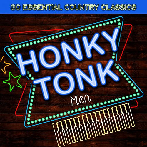 Honkey Tonk Men - 30 Essential Country Classics by Various Artists