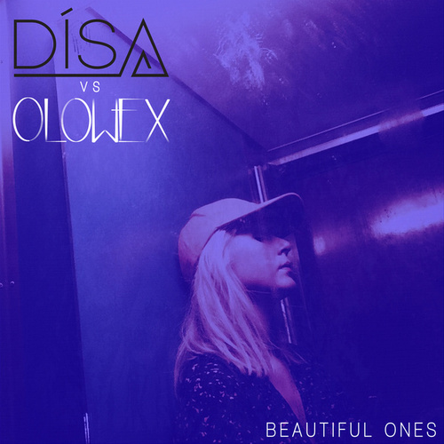 Beautiful Ones (OLOWEX Remix) by DíSA