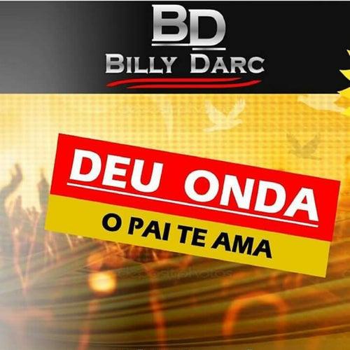 Deu Onda (O Pai Te Ama) (Ao Vivo) de Billy Darc
