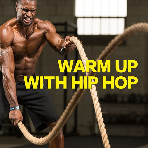 Warm Up With Hip Hop by Various Artists
