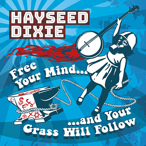 Free Your Mind… And Your Grass Will Follow de Hayseed Dixie