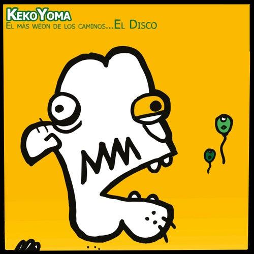 El Más Weón de los Caminos...El Disco de Keko Yoma