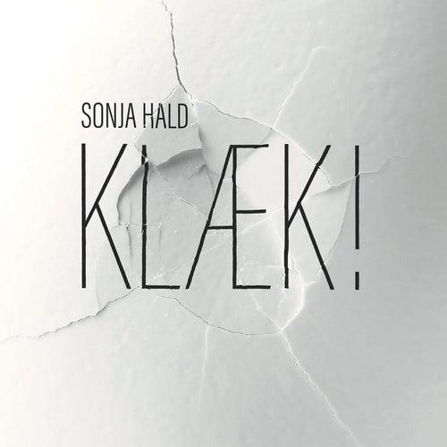 Klæk! by Sonja Hald