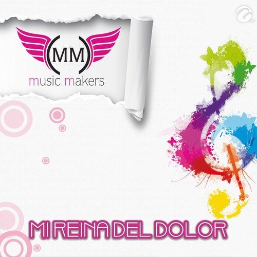 Mi Reina del Dolor von Music Makers