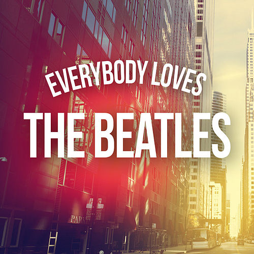 Everybody Loves The Beatles von Various Artists