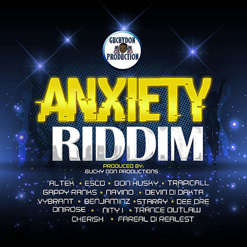 Anxiety Riddim by Various Artists