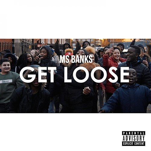 Get Loose by Ms Banks