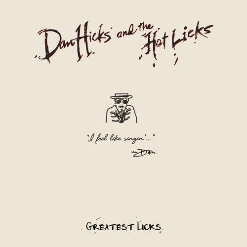 Greatest Licks - I Feel Like Singin' von Dan Hicks