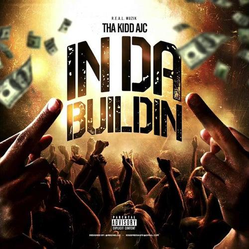 In da Buildin von Tha Kidd AJC