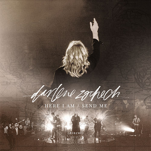 Here I Am Send Me (Live) by Darlene Zschech