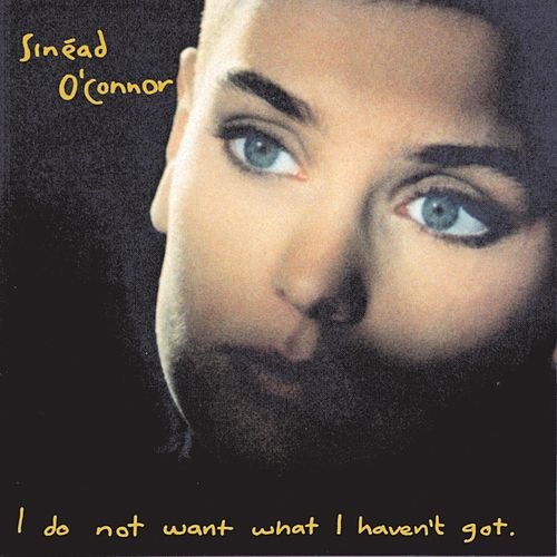 I Do Not Want What I Haven't Got de Sinead O'Connor