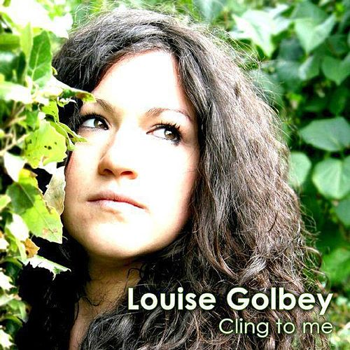 Cling To Me (Acoustic) de Louise Golbey