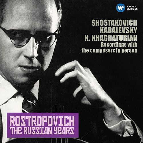 Shostakovich, Kabalevsky & Khachaturian, Karen: Cello Sonatas (The Russian Years) de Mstislav Rostropovich