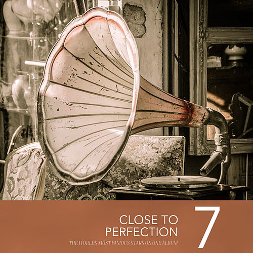Close To Perfection, Vol. 7 by Various Artists