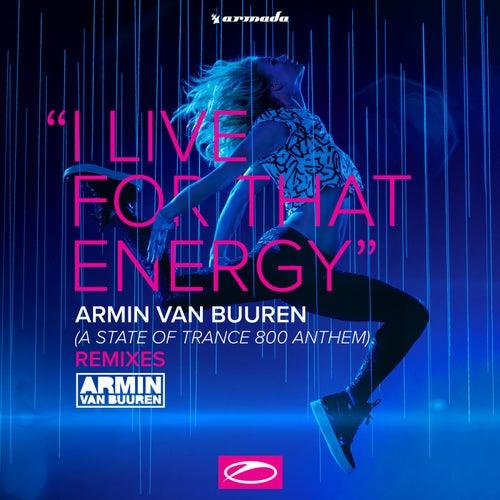 I Live For That Energy (ASOT 800 Theme) (Remixes) de Armin Van Buuren
