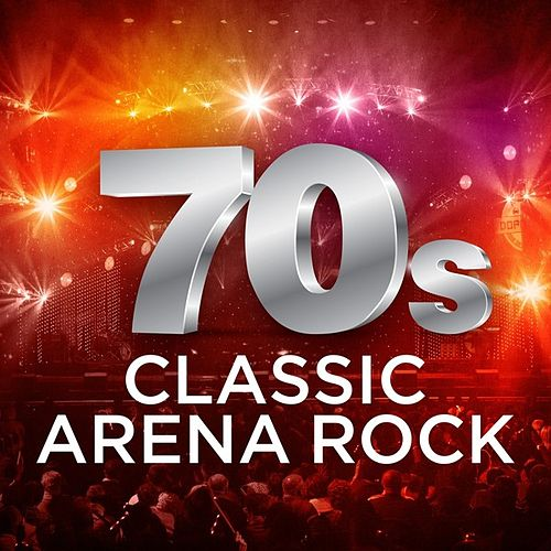 70's Classic Arena Rock de Various Artists