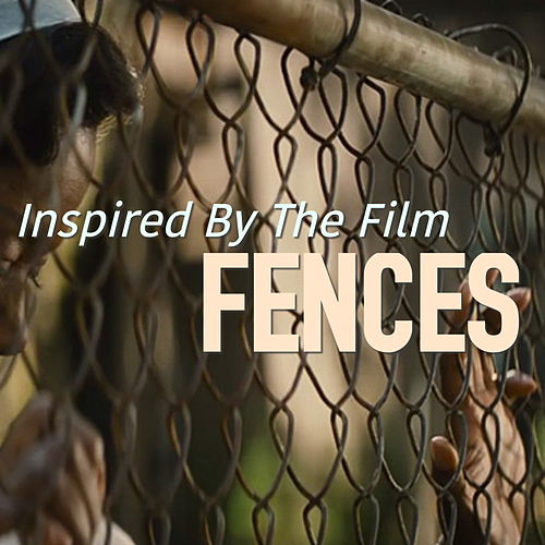 Inspired By The Film 'Fences' de Various Artists