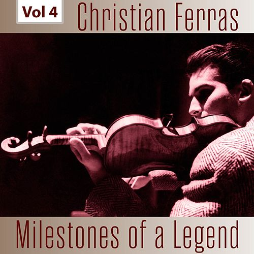 Milestones of a Legend - Christian Ferras, Vol. 4 von Christian Ferras