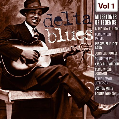 Milestones of Legends - Delta Blues, Vol. 1 de Various Artists